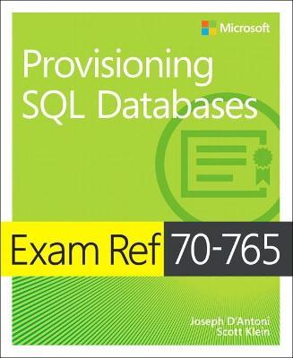 Exam Ref 70-765 Provisioning SQL Databases by Kurt Dillard
