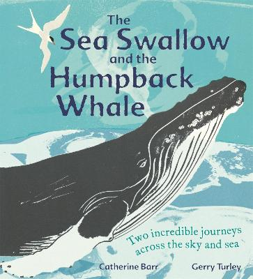 The Sea Swallow and the Humpback Whale: Two Incredible Journeys Across the Sky and Sea by Catherine Barr
