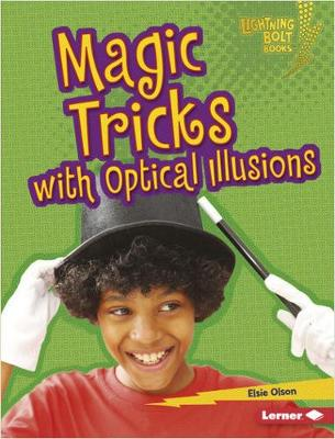 Magic Tricks with Optical Illusions by Elsie Olson
