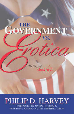 The Government Vs. Erotica by Philip D. Harvey