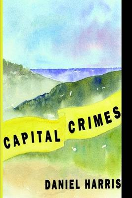 Capital Crimes by Daniel Harris