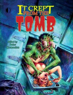 It Crept From The Tomb by Peter Normanton