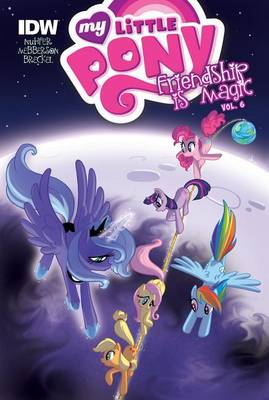 My Little Pony: Friendship Is Magic: Vol. 6 by Heather Nuhfer