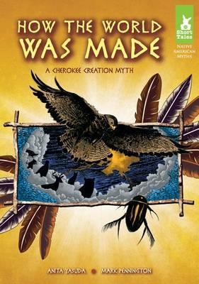 How the World Was Made by Anita Yasuda