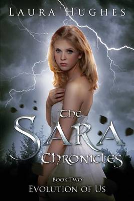 The Sara Chronicles Book Two by Laura Hughes