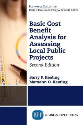 Basic Cost Benefit Analysis for Assessing Local Public Projects, Second Edition by Barry P. Keating
