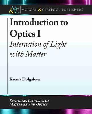 Introduction to Optics I: Interaction of Light with Matter by Ksenia Dolgaleva