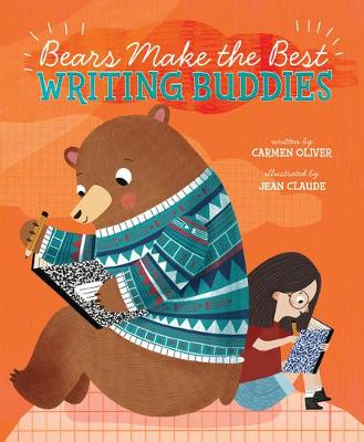 Bears Make the Best Writing Buddies by Carmen Oliver