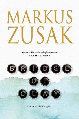 Bridge of Clay by Markus Zusak