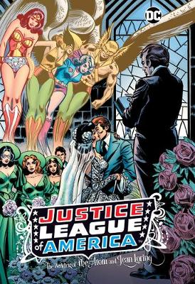 Justice League of America: The Wedding of the Atom and Jean Loring by Gerry Conway