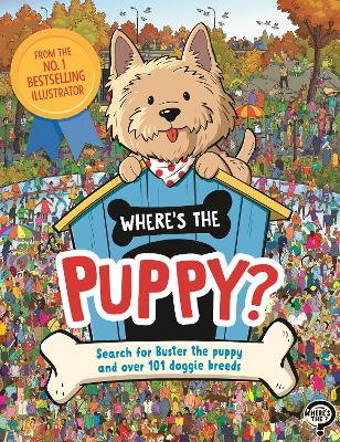Where's the Puppy?: Search for Buster the puppy and over 101 doggie breeds book