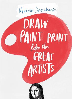 Draw Paint Print Like the Great Artists book