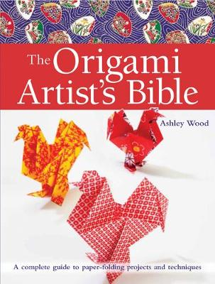 Origami Artist's Bible by Ashley Wood