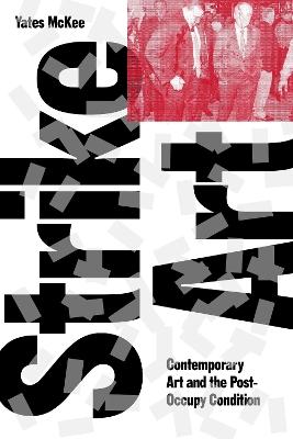 Strike Art! by Yates McKee