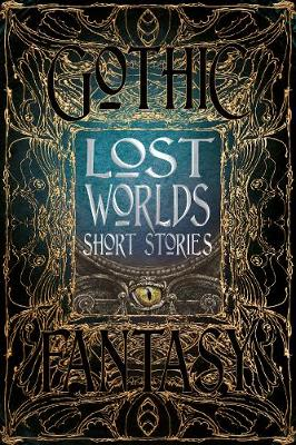 Lost Worlds Short Stories by Flame Tree Studio