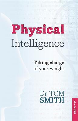 Physical Intelligence by Dr Tom Smith