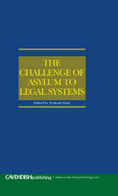 Challenge of Asylum to Legal Systems by Dr. Prakash Shah