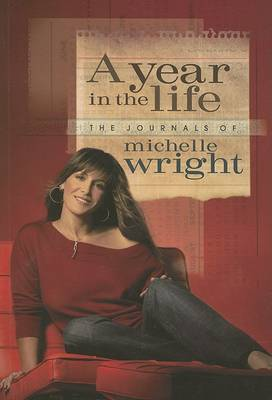 A Year in the Life of Michelle Wright by Michelle Wright