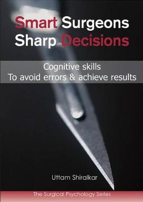Smart Surgeons, Sharp Decisions by Uttam Shiralkar