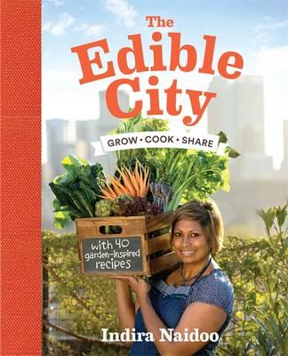 The Edible City by Indira Naidoo