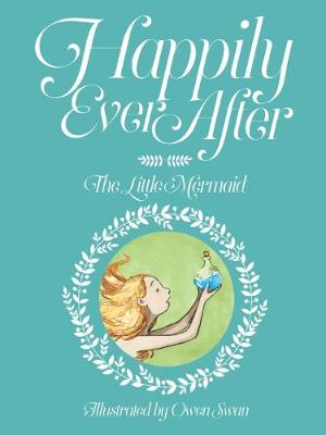 Happily Ever After: Little Mermaid by Field,Alex
