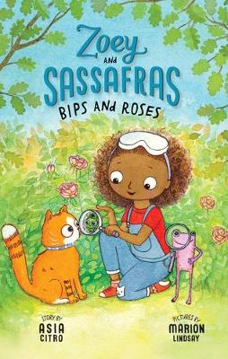 Zoey and Sassafras: Bips and Roses by Asia Citro