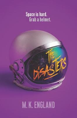 The Disasters by M. K. England