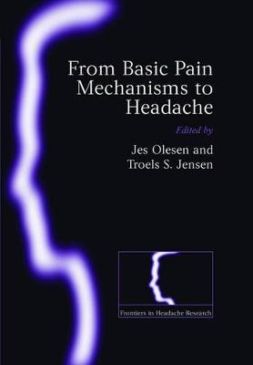 From Basic Pain Mechanisms to Headache by Jes Olesen