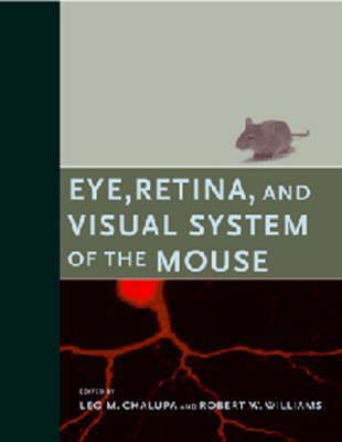 Eye, Retina, and Visual System of the Mouse by Leo M. Chalupa