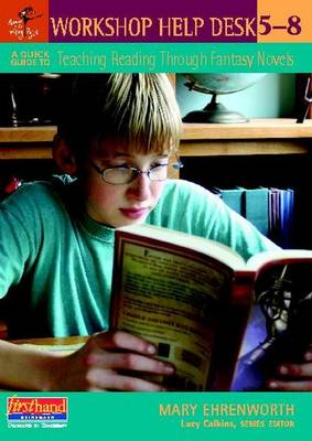 A Quick Guide to Teaching Reading Through Fantasy Novels, 5-8 by Mary Ehrenworth