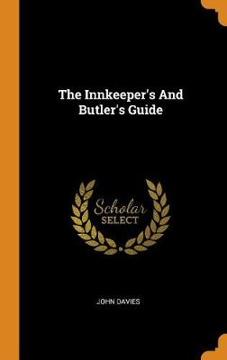 The Innkeeper's and Butler's Guide by John Davies