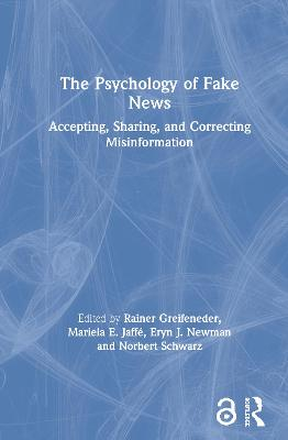The Psychology of Fake News: Accepting, Sharing, and Correcting Misinformation by Rainer Greifeneder