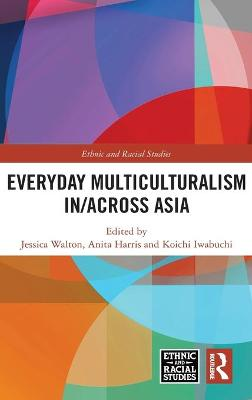Everyday Multiculturalism in/across Asia by Jessica Walton