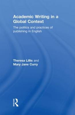Academic Writing in a Global Context by Theresa Lillis