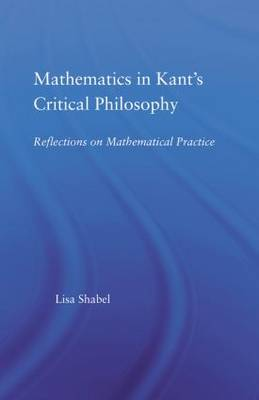 Mathematics in Kant's Critical Philosophy book