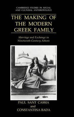 The Making of the Modern Greek Family by Paul Sant Cassia
