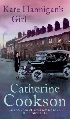 Kate Hannigan's Girl by Catherine Cookson Charitable Trust