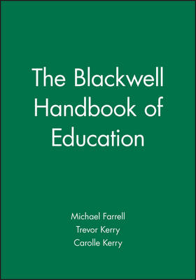The Blackwell Handbook of Education by Michael Farrell