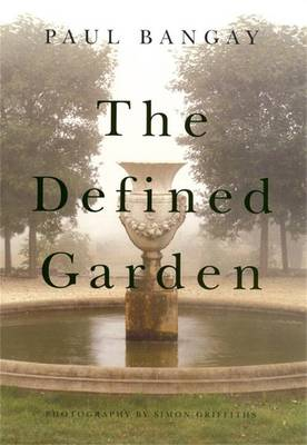 The Defined Garden by Paul Bangay