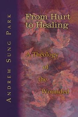 From Hurt to Healing by Andrew Sung Park