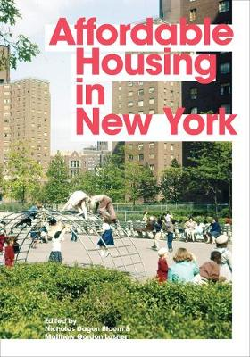 Affordable Housing in New York by Nicholas Dagen Bloom