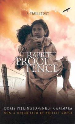 Follow the Rabbit-Proof Fence by Doris Pilkington