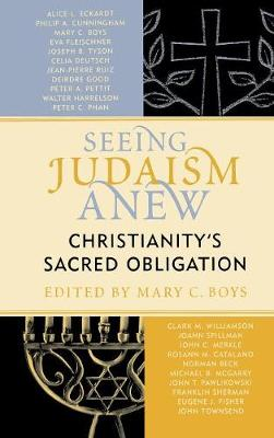Seeing Judaism Anew by Mary C. Boys