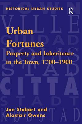 Urban Fortunes: Property and Inheritance in the Town, 1700-1900 book