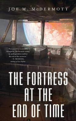 The Fortess at the End of Time by Joe M. McDermott