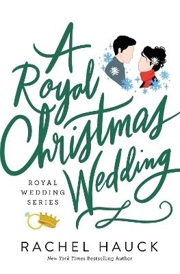 A Royal Christmas Wedding by Rachel Hauck