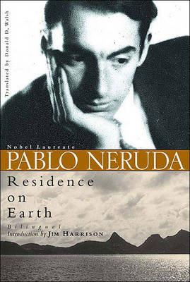 Residence on Earth by Pablo Neruda