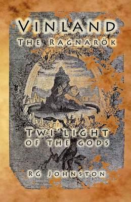 Vinland: Twi-Light of the Gods by Robert George Johnston