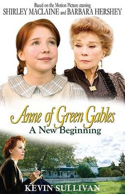 Anne of Green Gables a New Beginning by Kevin Sullivan