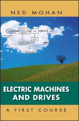 Electric Machines and Drives by Ned Mohan